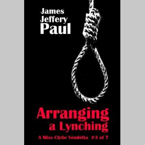 Arranging a Lynching