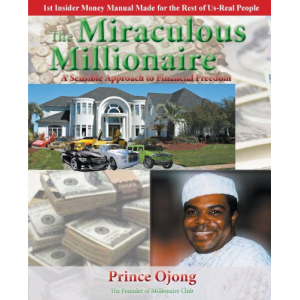 The Miraculous Millionaire: A Sensible Approach To Financial Freedom