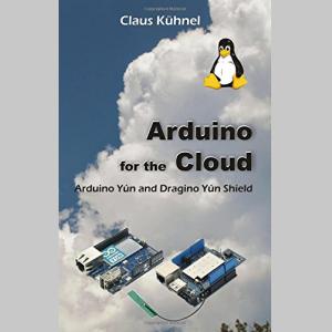 Arduino for the Cloud: Arduino Yún and Dragino Yún Shield