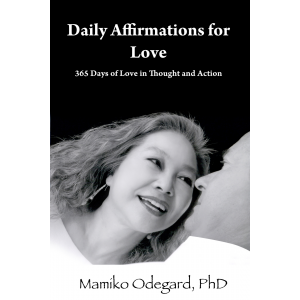 Daily Affirmations For Love: 365 Days of Love in Thought and Action