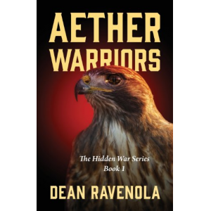 Aether Warriors: The Hidden War Series Book 1