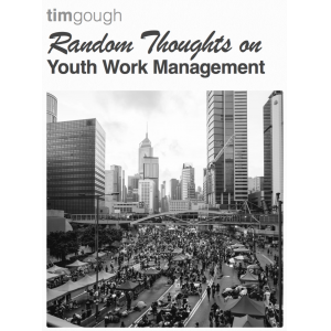 Random Thoughts on Youth Work Management