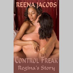 Control Freak: Regina's Story