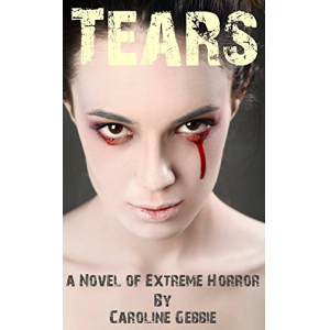 Tears: An Occult Novel of Horror & Gore