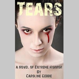 Tears: An Occult Novel of Horror & Gore