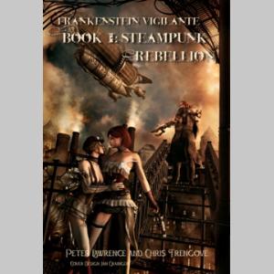 Frankenstein Vigilante. The Steampunk series. #1: The Incorruptibles