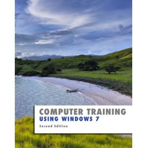 Using Windows 7: Second Edition (Computer Training)