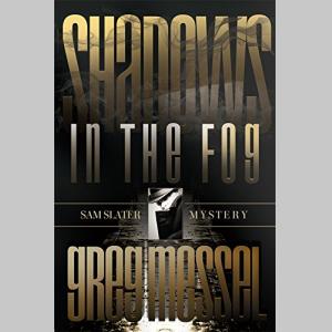 Shadows In The Fog (Sam Slater Mysteries Book 5)