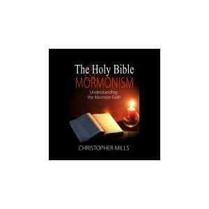 The Holy Bible & Mormonism