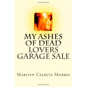 My Ashes of Dead Lovers Garage Sale (Volume 1)