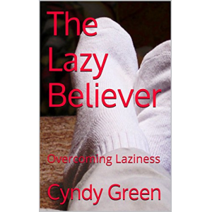 The Lazy Believer: Overcoming Laziness