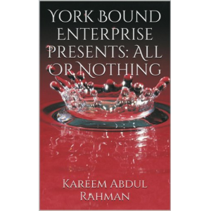 York Bound Enterprise presents: All Or Nothing