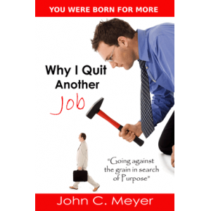 Why I Quit Another Job...going against the grain in search of purpose
