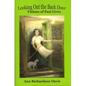 Looking out the back door: Visions of Past Lives