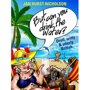 But Can You Drink The Water? (Droll, witty, and utterly British)
