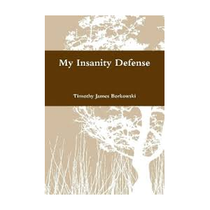My Insanity Defense