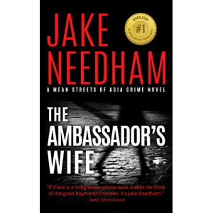 THE AMBASSADOR'S WIFE: A Samuel Tay Novel (The Mean Streets of Asia Crime Novels Book 1)