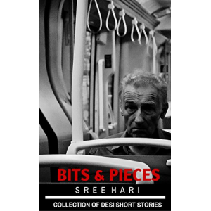 Bits & Pieces: collection of desi short stories