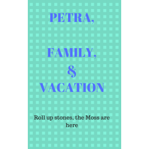 Petra, Family, and Vacation