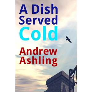 A Dish Served Cold
