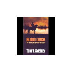 Blood Curse:  The Chronicles of Riven the Heretic, Book Two