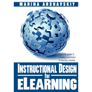 Instructional Design for ELearning: Essential guide to creating successful eLearning courses