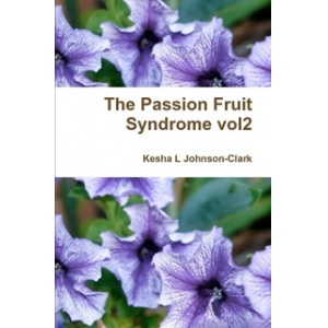 The Passion Fruit Syndrome: A Collection of Poems vol2