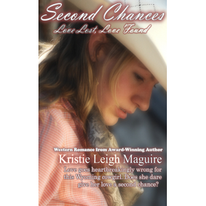Second Chances: Love Lost, Love Found (Western Romance)