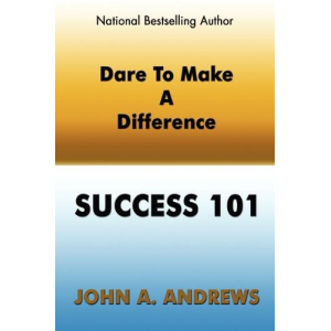 Dare To Make A Difference - Success 101