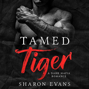 Tamed Tiger: A Dark Mafia Romance