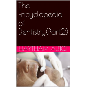 The Encyclopedia of Dentistry(Part2)