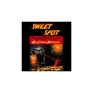 Sweet Spot: A Novel About Mazatlan Carnival, Dirty Politics, and Baseball