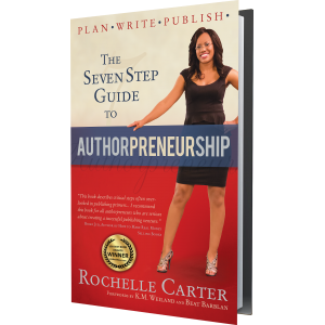 The 7-Step Guide to Authorpreneurship (Plan. Write. Publish!)