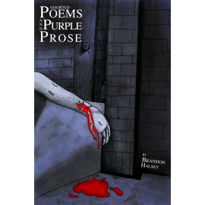 Assorted Poems and Purple Prose