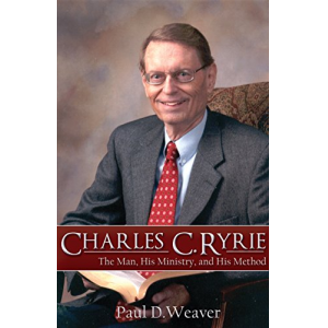 Charles C. Ryrie: The Man, His Ministry and His Method