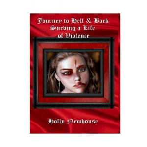 Journey to Hell and Back: Surviving a Life of Violence