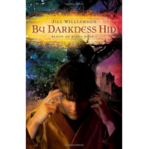 By Darkness Hid (Blood of Kings, book 1)