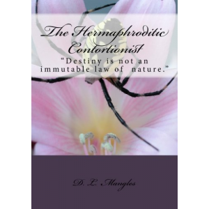 The Hermaphroditic Contortionist (Volume 1)