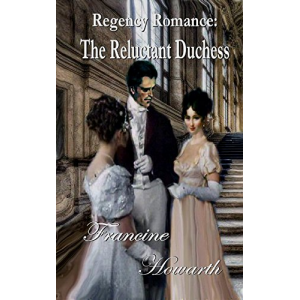 Regency Romance: The Reluctant Duchess Murder Mystery (Steamy)