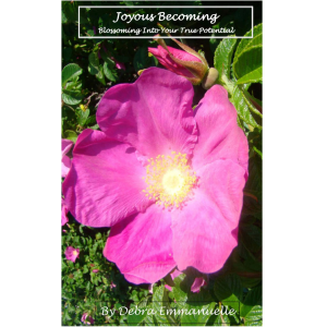 Joyous Becoming -- Blossoming Into Your True Potential