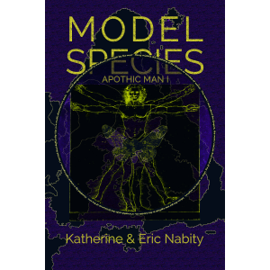 Model Species: The Apothic Edition (The Apothic Man)