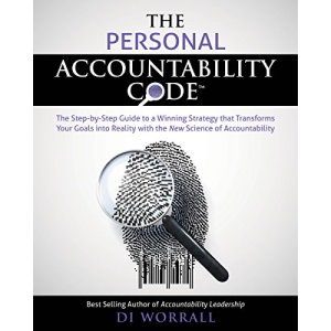 The Personal Accountability Code: The Step-by-Step Guide to a Winning Strategy that Transforms your Goals into Reality with the New Science of Accountability (The Accountability Code Series # 2 Kindle Edition)