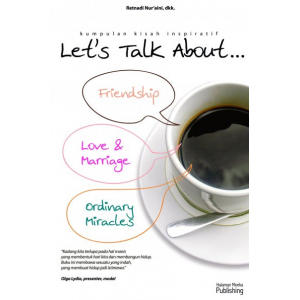 let's talk about friendship, love & marriage, ordinary miracles