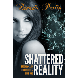 Shattered Reality (Brooklyn and Bo Chronicles: Book One)