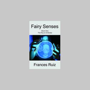 Fairy Senses (The Key to Embralia, Book One)