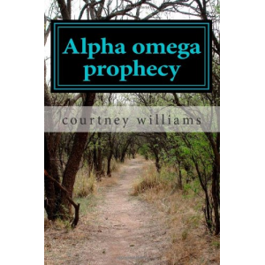 Alpha omega prophecy