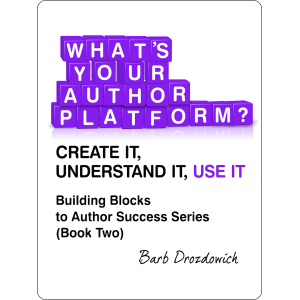What's Your Author Platform? Create It, Understand It, Use it