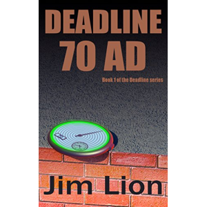 Deadline 70 AD: Book 1 of the Deadline series