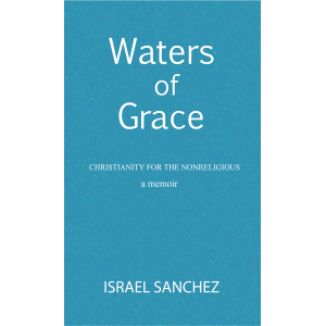 Waters of Grace: Christianity for the Nonreligious
