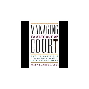 Managing to Stay Out of Court: How to Avoid the 8 Deadly Sins of Mismanagement